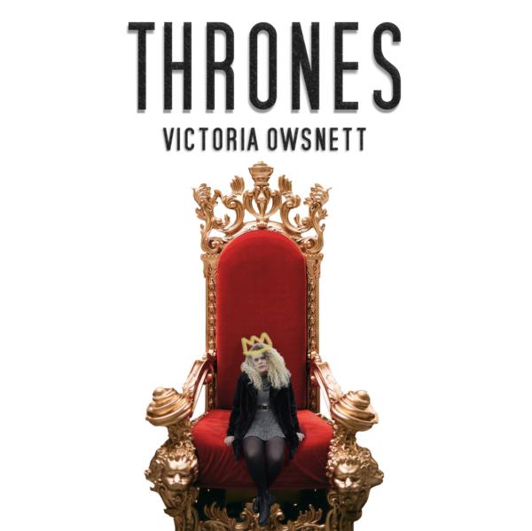 """Victoria Owsnett – """"Thrones"""""""