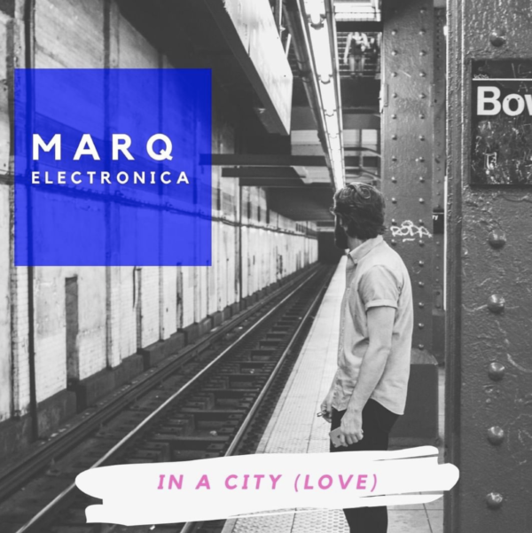"Marq Electronica – ""In a City (Love)"""