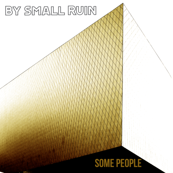 "By Small Ruin – ""Some People"""