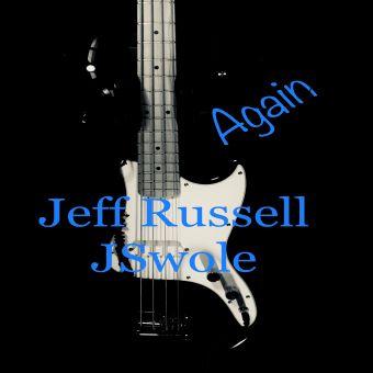 "Jeff Russell JSwole – ""Again"""
