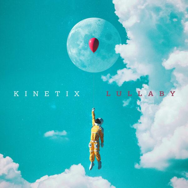 "KinetiX – ""Lullaby"""