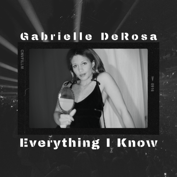 "Gabrielle DeRosa Reveals Exclusive New Single ""Everything I Know"""