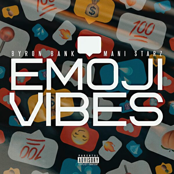 "Byron Bank and Mani Starz – ""Emoji Vibes"""