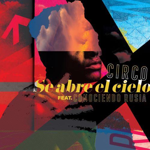 """CIRCO & Conociendo Rusia – """"Se Abre El Cielo"""""""