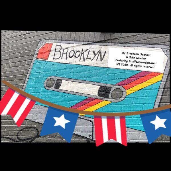 "Stephanie Jeannot & John Mueller featuring Bruffdacrowdpleaser – ""Brooklyn"""