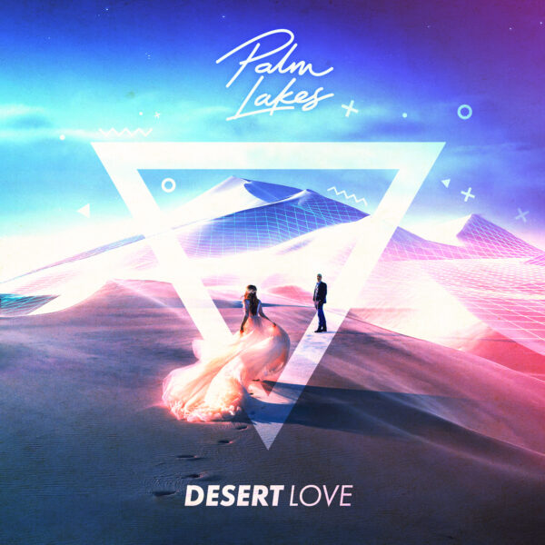"Palm Lakes – ""Desert Love"""