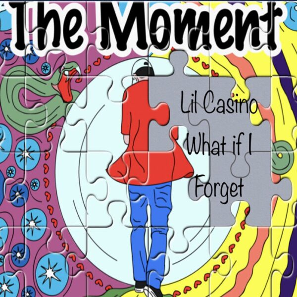 "Lil Casino – ""What if I Forget"""