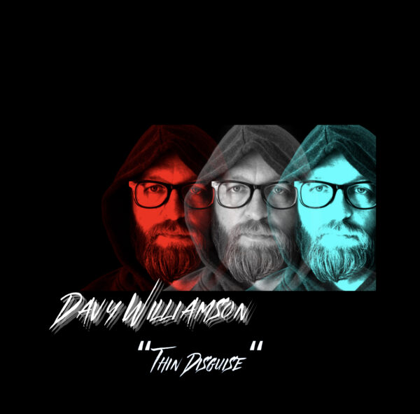 "Davy Williamson – ""Thin Disguise"""
