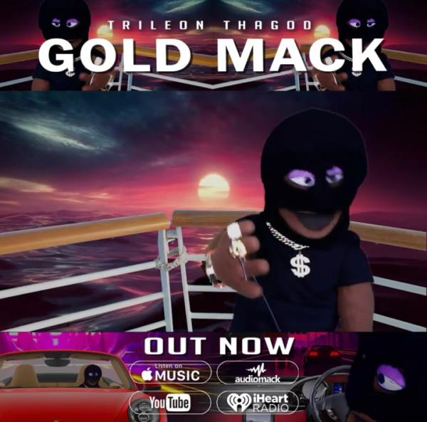 "Trileon ThaGod – ""Gold Mack"""