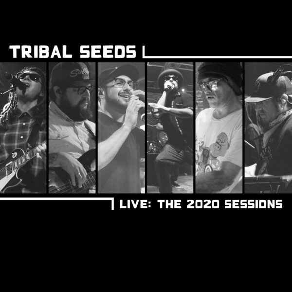 "Tribal Seeds – ""Live: The 2020 Sessions"""