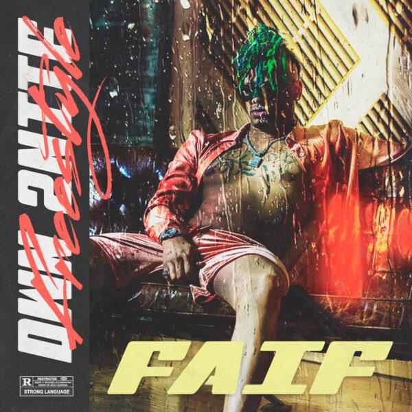 """FAIF – """"DWN 2Nite Freestyle"""""""