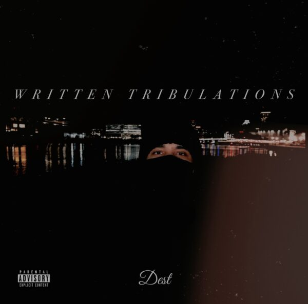 "Dest Shares Hope For New Beginnings In EP ""Written Tribulations"""