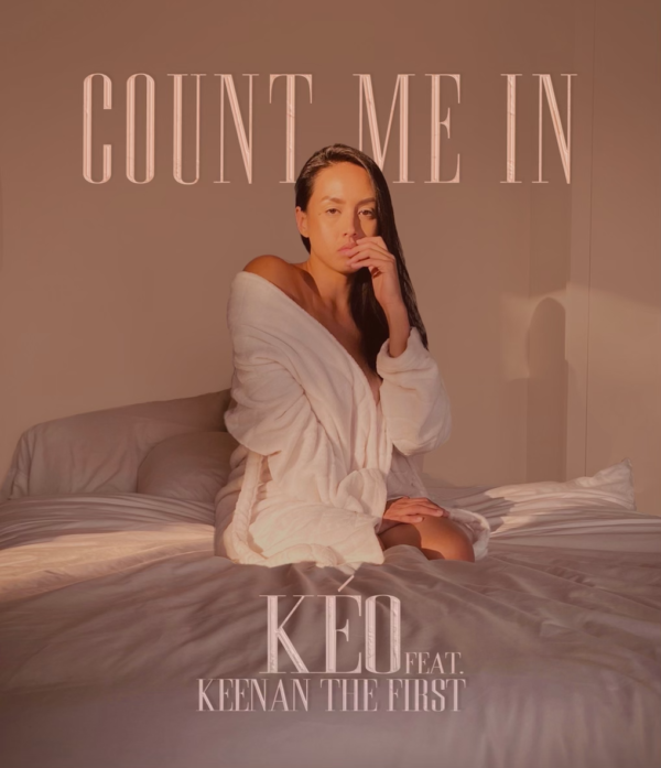 "Kéo Calls On Keenan the First For The Romantic ""Count Me In"""