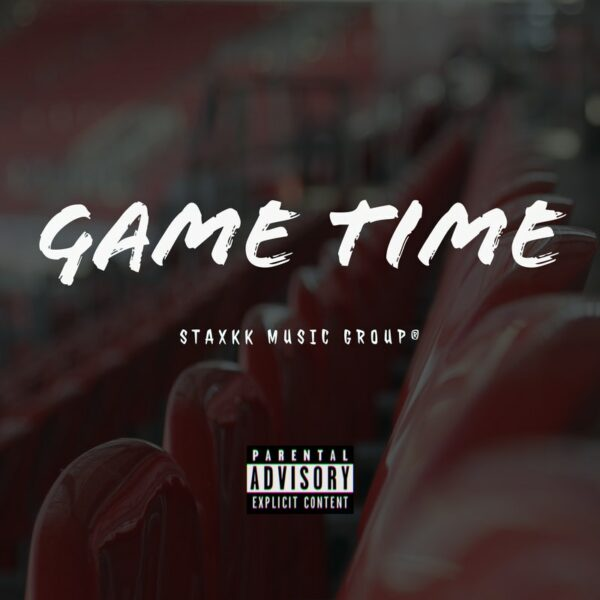 "Staxkk – ""Game Time"""