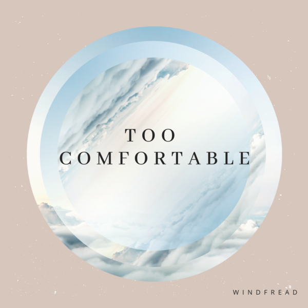 "Introducing: Windfread Finds Comfort In Not Feeling ""Too Comfortable"""