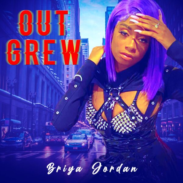 "Briya Jordan Moves Forward In Life With New Single ""Out Grew"""