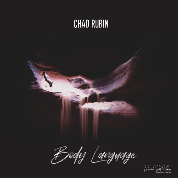 "Chad Rubin Drops The Energetic ""Body Language"" Ahead Upcoming Album"