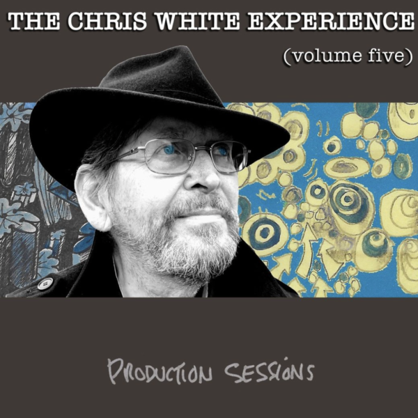 A Fifth Wonderful Collection Of Unheard Recordings From Hall Of Famer The Chris White Experience