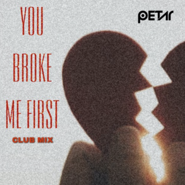 """Petar Releases EDM Cover Of """"You Broke Me First (Club Mix)"""""""