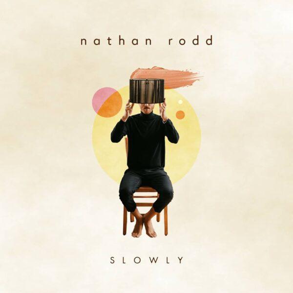 "Nathan Rodd – ""Slowly"""