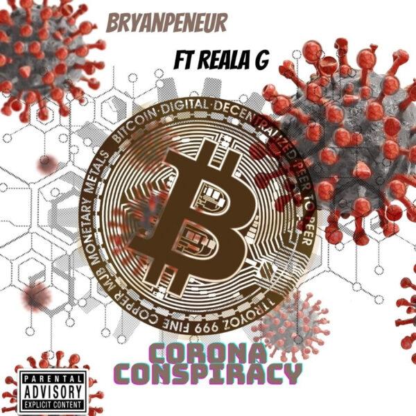 Introducing: Bryanpreneur – Corona Conspiracy (feat. Reala G)