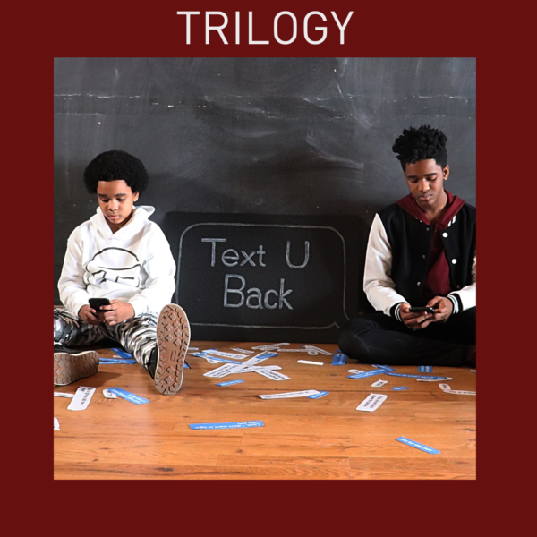 "Trilogy – ""Text U Back"""